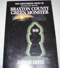 The Greenbrier Ghost III Featuring Stories about the Braxton County Green Monster