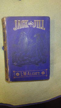 JACK and JILL  A Village Story By LOUISA MAY ALCOTT - 1ST EDITION ,1880 - Here's a Highly Sought After and Collectible First Edition of Louisa May Alcott's Jack and Jill. Not a Title You See Often and Would Make a Great Addition to Any Collection by  Decorated B/W Floral Endpapers  Brief Christmas Inscription on Front Flyleaf Former Owner. B/W Frontispiece with Tissue Guard of Harmony Village Clear the Lulla Was the General Cry Light FOX - First Edition - 1880 - from BLUFF PARK RARE BOOKS and Biblio.com