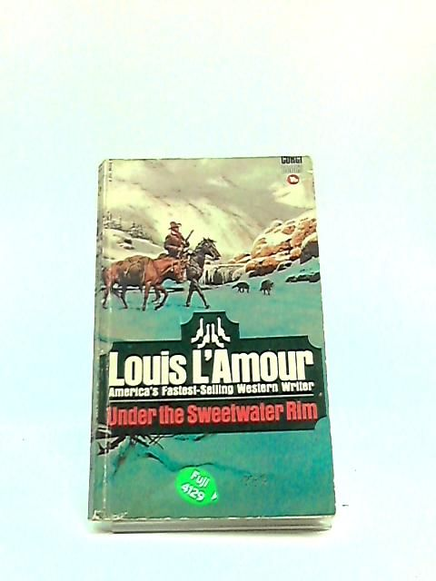Under the sweetwater rim by louis l 39 amour 1973 for Sweetwater affiliate program