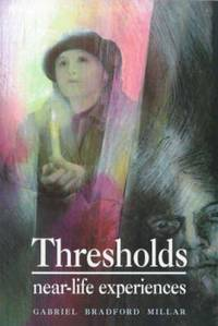 Thresholds: by  Gabriel Bradford Millar - Paperback - First Edition - 1995 - from Lifeways Books & Gifts and Biblio.com