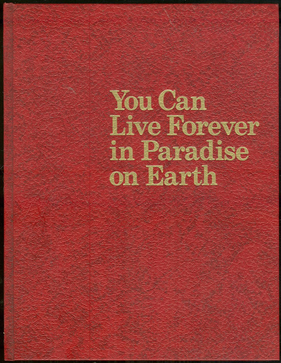 YOU CAN LIVE FOREVER IN PARADISE ON EARTH, Watchtower