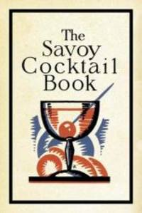 The Savoy Cocktail Book by Harry Craddock - Hardcover - 2007-02-06 - from Books Express (SKU: 1862057729)