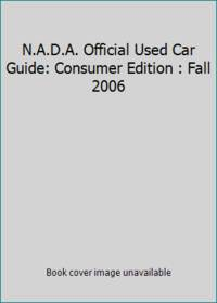 N.A.D.A. Official Used Car Guide: Consumer Edition : Fall 2006