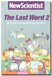 The Last Word 2  More Questions and Answers on Everyday Science: More  Questions and Answers on Everyday Science Vol 2