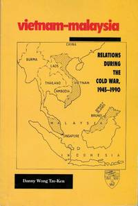 Vietnam-Malaysia: Relations During the Cold War, 1945-1990