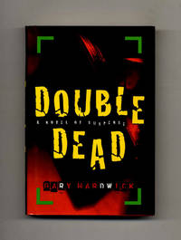 Double Dead  -1st Edition/1st Printing by  Gary Hardwick - First Edition; First Printing - 1997 - from Books Tell You Why, Inc. (SKU: 26228)
