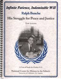 Infinte Patience, Indomitable Will Ralph Bunche , His Struggle for Peace and Justice