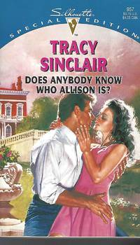 Does Anybody Know Who Allison Is? (Silhouette Special Edition) by  Tracy Sinclair - Paperback - 1995-04-01 - from Vada's Book Store (SKU: 1906060006)