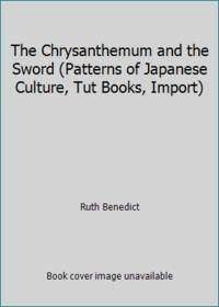 The Chrysanthemum and the Sword (Patterns of Japanese Culture, Tut Books, Import)