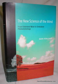 image of The New Science of the Mind; From Extended Mind to Embodied Phenomenology