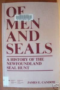 OF MEN AND SEALS:  A History of the Newfoundland Seal Hunt