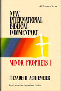 New International Biblical Commentary: Minor Prophets I