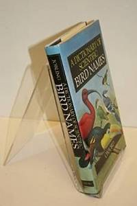 Dictionary of scientific bird names, A by  James A Jobling - Hardcover - reprint - 1991 - from Monroe Street Books and Biblio.com