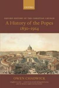 image of A History of the Popes 1830-1914 (Oxford History of the Christian Church)