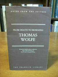 From Death to Morning, Notes from the Editors, From the Limited Edition Collection, The Collected Stories of The World's Greatest Writers