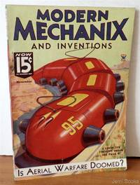 Modern Mechanix and Inventions Magazine November 1934: How-To-Build and Light Amateur Stage Scenery, Lay Out and Cut a Tenon Joint, All Wave Tube-Crystal Radio Set; Articles on-Is Aerial Warfare Doomed?, Perfected Television Now Ready for the Public,  Wha