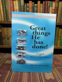Great Things He Has Done, A Century of Malaysian Baptist History