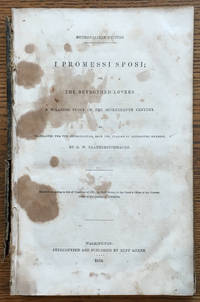 I Promessi Sposi; or, The Betrothed Lovers. A Milanese Story of the Seventeenth Century....