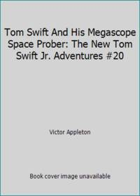 image of Tom Swift And His Megascope Space Prober: The New Tom Swift Jr. Adventures #20
