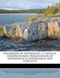 image of Handbook of physiology; a critical, comprehensive presentation of physiological knowledge and concepts