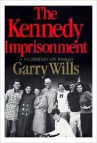 The Kennedy Imprisonment - A Meditation on Power