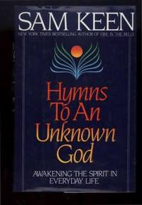 HYMNS TO AN UNKNOWN GOD.  AWAKENING THE SPIRIT IN EVERY DAY LIFE