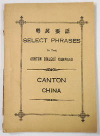 image of Selected Phrases in the Conton [Canton] Dialect Compiled
