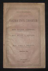 Civil War] ADDRESSES DELIVERED BEFORE THE VIRGINIA STATE CONVENTION, FEBRUARY, 1861