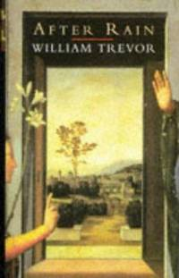 After Rain by William Trevor - Hardcover - 1996 - from ThriftBooks and Biblio.com