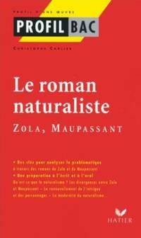 Zola, Maupassant: Le roman naturaliste