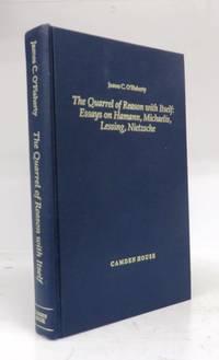 The Quarrel of Reason with Itself: Essays on Hamann, Michaelis, Lessing, Nietzsche