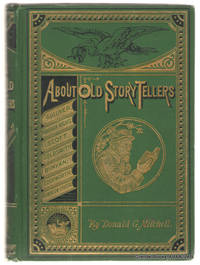 About Old Story-Tellers:  Of How and When They Lived, and What Stories  They Told.