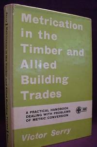 Metrication in the Timber and Allied Building Trades