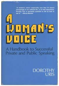 A Woman's Voice: A Handbook to Successful Private and Public Speaking