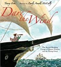 Dare the Wind: The Record-breaking Voyage of Eleanor Prentiss and the Flying Cloud (SIGNED BY ILLUSTRATOR)