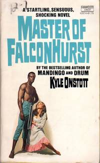 Master of Falconhurst by Kyle Onstott - Paperback - January 1964 - from Firefly Bookstore and Biblio.com