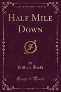 Half Mile Down (Classic Reprint)