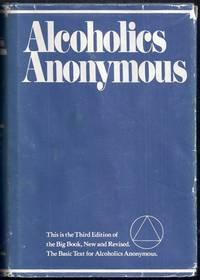 image of Alcoholics Anonymous. The Story of How Many Thousands of Men and Women Have Recovered from Alcoholism. Third Edition, New and Revised