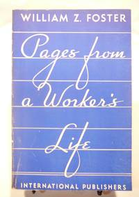 Pages from a Worker's Life by   William Z Foster - Paperback - 1939 - from Prestonshire Books: IOBA (SKU: 004900)