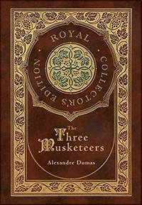The Three Musketeers (Royal Collector's Edition) (Illustrated) (Case Laminate Hardcover with...