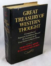 Great Treasury of Western Thought: A Compendium of Important Statements and Comments on Man and...