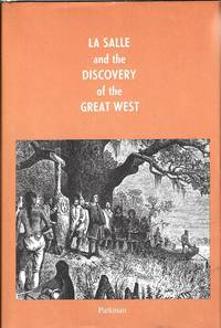 La Salle and the Discovery of the Great West: France and England in North America, Volume III