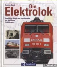 Die Elektrolok: Geschichte, Technik und Funktionsweise der elektrischen Triebfahrzeuge.