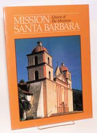 image of Mission Santa Barbara; queen of the missions, based on a text by Maynard Geiger