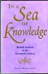 In a Sea of Knowledge: British Arabists in the Twentieth Century