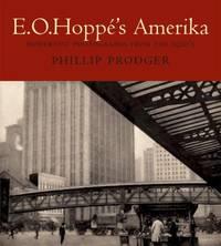 E. O. Hoppe's Amerika: Modernist Photographs from the 1920s