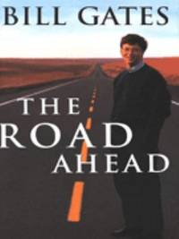 The Road Ahead by Bill Gates - 1995