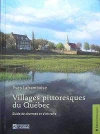 Villages pittoresques du Québec : Guide de charmes et d'attraits