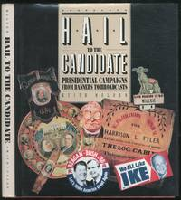 Hail to the Candidate: Presidential Campaigns from Banners to Broadcast