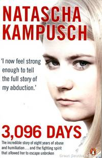 3,096 Days: The Incredible Story of Eight Years of Abuse and Humiliation..